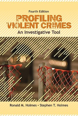 Profiling Violent Crimes By Holmes, Ronald M./ Holmes, Stephen T.