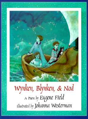 Wynken, Blynken, & Nod By Field, Eugene/ Westerman, Johanna (ILT)